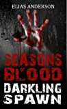 Darkling Spawn (Seasons of Blood, #3)