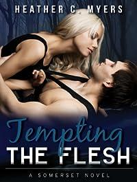 Tempting the Flesh: A Somerset Novel
