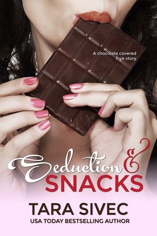 Seduction & Snacks by Tara Sivec
