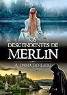 A Dama do Lago (Os Descendentes de Merlin, #2)