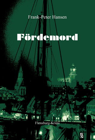 Fördemord: Flensburg-Krimi Frank-Peter Hansen