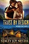 Trust by Design (Colorado Trust, #2)