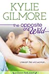 The Opposite of Wild (Clover Park, #1)