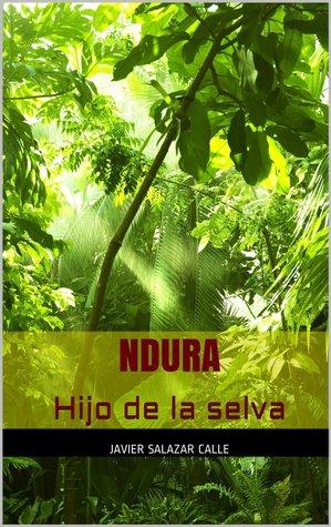 Ndura. Hijo de la selva by Javier Salazar Calle
