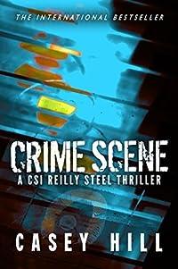 Crime Scene: CSI Reilly Steel Prequel