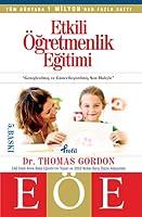 T.E.T., Teacher Effectiveness Training by Thomas Gordon