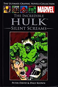 The Incredible Hulk: Silent Screams (Marvel Ultimate Graphic Novels Collection)