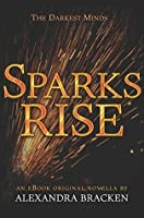 Sparks Rise (The Darkest Minds, #2.5)