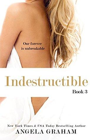 Indestructible by Angela  Graham