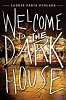 Welcome to the Dark House (Dark House, #1)