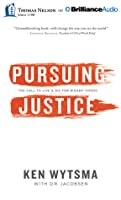Pursuing Justice: The Call to Live and Die for Bigger Things