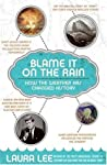 Blame It on the Rain: How the Weather Has Changed History