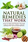 Natural Remedies that Work by Jesse  Jacobs