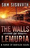 The Walls of Lemuria: Keo, Part I (Purge of Babylon, #3.1)