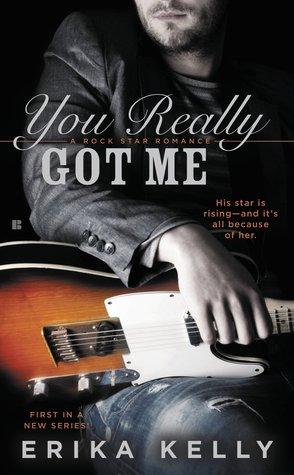 You Really Got Me (Rock Star Romance, #1)