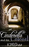 Cinderella and the Colonel by K.M. Shea