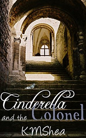 Cinderella and the Colonel (Timeless Fairy Tales, #3)