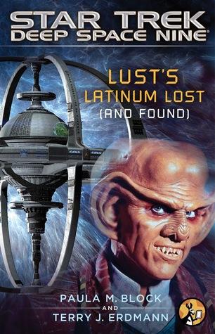 Lust's Latinum Lost (And Found) (Star Trek: Deep Space Nine)