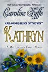 Kathryn (Mail-Order Brides of the West, #6; McCutcheon Family, #6)