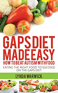 Gaps Diet Made Easy: How to Beat Autism With Food
