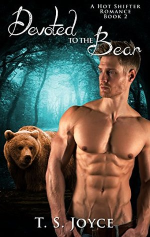 Devoted To The Bear by TS Joyce