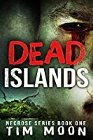 Dead Islands (Necrose, #1)