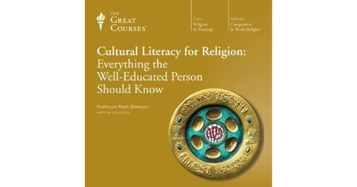 Cultural Literacy For Religion Everything The Well Educated