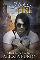 History of Fire (A Dark Faerie Tale, #5)