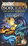 The Seven Serpents (Fighting Fantasy: Sorcery!, #3)