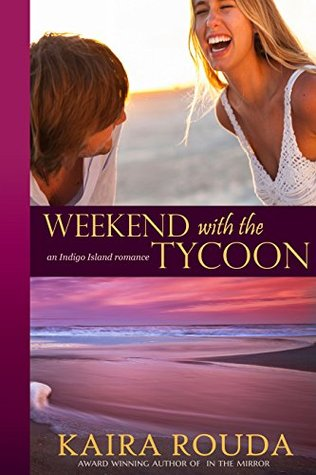 Weekend with the Tycoon by Kaira Rouda