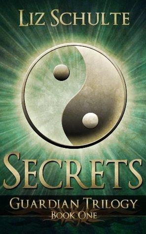 Ebook Secrets The Guardian Trilogy 1 By Liz Schulte