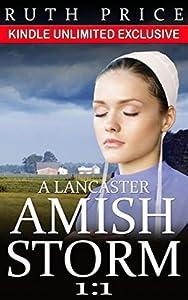 A Lancaster Amish Storm 1:1 (A Lancaster Amish Storm Kindle Unlimited Series)