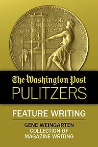 The Washington Post Pulitzers: Gene Weingarten, Feature Writing