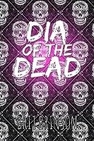 Dia of the Dead (Dia of the Dead #1)