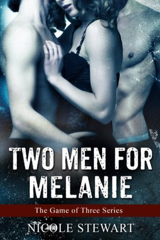 Two Men For Melanie (Game of Three, #1)