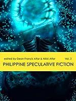 Philippine Speculative Fiction Volume 3