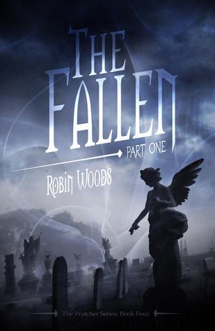 The Fallen: Part One (The Watcher, #4)