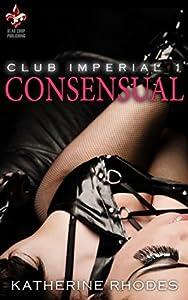 Consensual (Club Imperial #1)