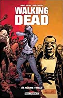Guerre totale (Walking Dead, #21)