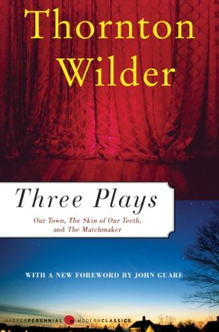 Three Plays: Our Town/The Matchmaker/The Skin of Our Teeth (Perennial Classics)