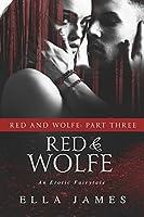 Red & Wolfe, Part Three (Red & Wolfe, #3)