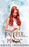 Fateful Magic by Rachel Higginson