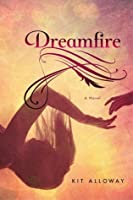 Dreamfire (Dream Walker, #1)