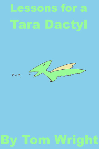 Lessons for a Tara Dactyl