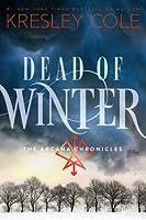 Dead of Winter (The Arcana Chronicles #3)