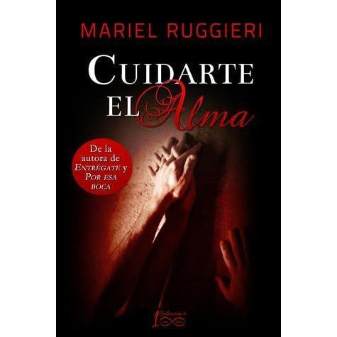 Cuidarte El Alma By Mariel Ruggieri