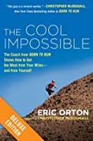 """The Cool Impossible Deluxe: The Coach from """"Born to Run"""" Shows How to Get the Most fromYour Miles-And FromYourself"""