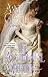 The Accidental Wedding by Anne Gracie