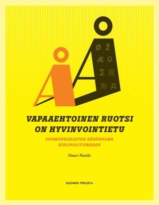 Vapaaehtoinen ruotsi on hyvinvointietu – suomenkielisten näkökulma kielipolitiikkaan