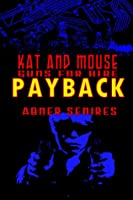 Kat and Mouse, Guns For Hire: Payback